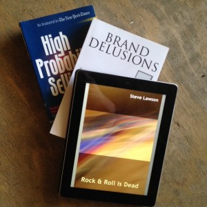 Narrative Business Books: Brand Delusions, Rock & Roll is Dead, High Probability Selling